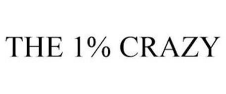 THE 1% CRAZY