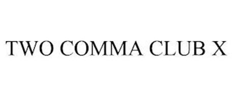 TWO COMMA CLUB X