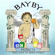 BAYBY A B C D E PROJECTS BEING ALONE YOU BETTER YOURSELF