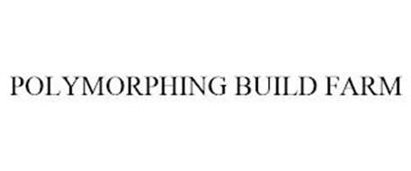 POLYMORPHING BUILD FARM