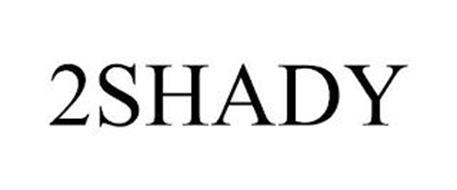 2SHADY