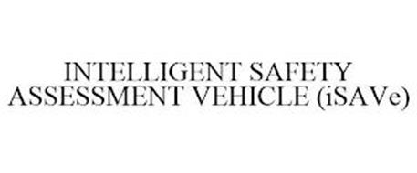 INTELLIGENT SAFETY ASSESSMENT VEHICLE (ISAVE)