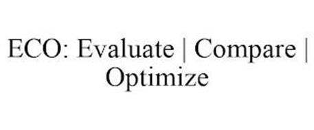 ECO: EVALUATE | COMPARE | OPTIMIZE