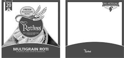 NEW ROTIKAA MADE IN AMERICA FOR HEALTHY LIVING & HOMEMADE TASTE SMALL 20 PIECES FRESH HOMEMADE TASTE! MULTIGRAIN ROTI NO ARTIFICIAL COLORS, FLAVORS OR PRESERVATIVES NO ARTIFICIAL COLORS · FLAVORS · PRESERVATIVES ALWAYS FRESH NEW ROTIKAA