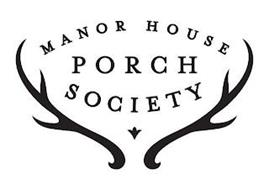 MANOR HOUSE PORCH SOCIETY