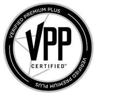 VPP CERTIFIED VERIFIED PREMIUM PLUS