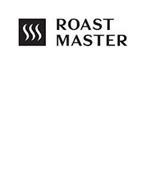 ROAST MASTER