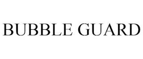 BUBBLE GUARD