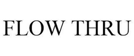 FLOW THRU