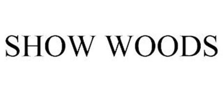 SHOW WOODS