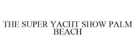THE SUPER YACHT SHOW PALM BEACH