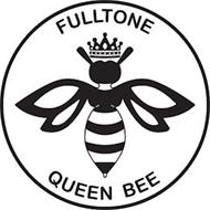 FULLTONE QUEEN BEE