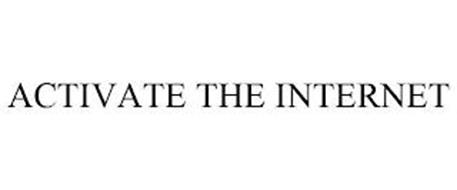 ACTIVATE THE INTERNET