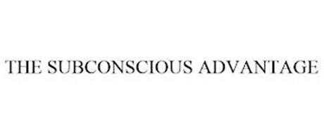 THE SUBCONSCIOUS ADVANTAGE