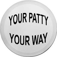 YOUR PATTY YOUR WAY