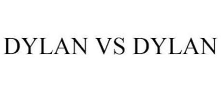 DYLAN VS DYLAN