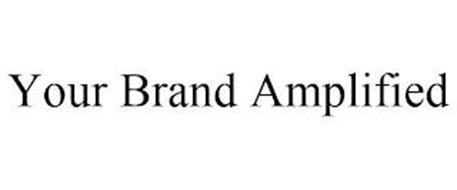 YOUR BRAND AMPLIFIED