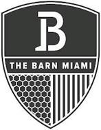 B THE BARN MIAMI