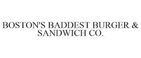 BOSTON'S BADDEST BURGER & SANDWICH CO.