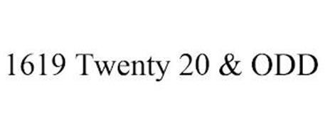 1619 TWENTY 20 & ODD