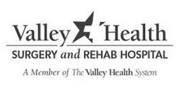 VALLEY HEALTH SURGERY AND REHAB HOSPITAL A MEMBER OF THE VALLEY HEALTH SYSTEM