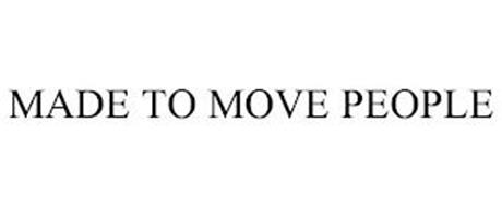 MADE TO MOVE PEOPLE