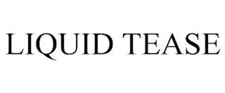 LIQUID TEASE