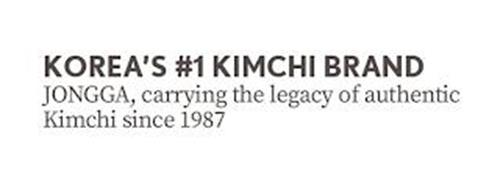 KOREA'S #1 KIMCHI BRAND JONGGA, CARRYING THE LEGACY OF AUTHENTIC KIMCHI SINCE 1987