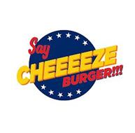 SAY CHEEEEZE BURGER!!!