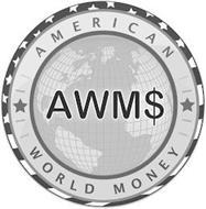 AMERICAN WORLD MONEY AWM$