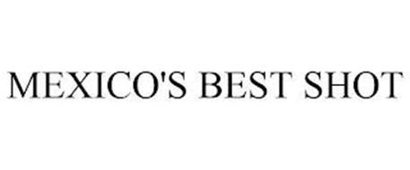 MEXICO'S BEST SHOT
