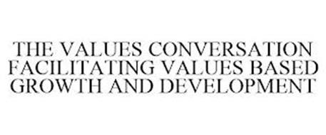 THE VALUES CONVERSATION FACILITATING VALUES BASED GROWTH AND DEVELOPMENT