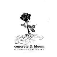 CONCRETE & BLOOM ENTERTAINMENT