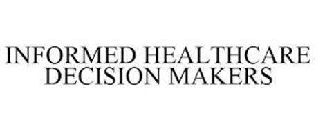 INFORMED HEALTHCARE DECISION MAKERS