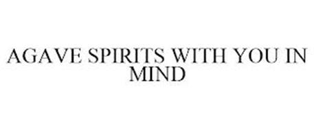 AGAVE SPIRITS WITH YOU IN MIND