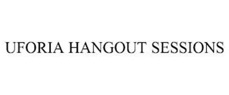 UFORIA HANGOUT SESSIONS