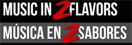 MUSIC IN 2FLAVORS MÚSICA EN 2SABORES