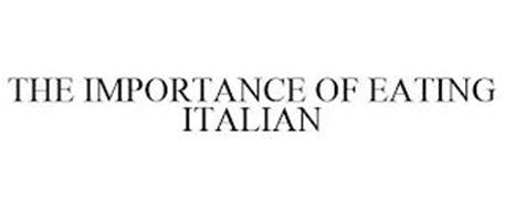 THE IMPORTANCE OF EATING ITALIAN