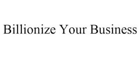 BILLIONIZE YOUR BUSINESS