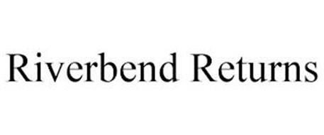RIVERBEND RETURNS