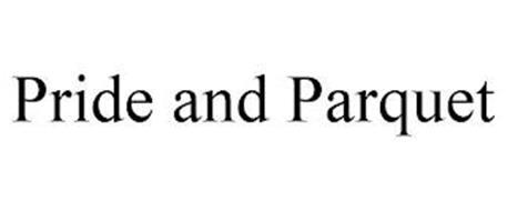 PRIDE AND PARQUET