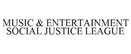 MUSIC & ENTERTAINMENT SOCIAL JUSTICE LEAGUE