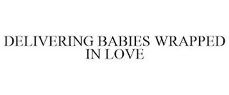 DELIVERING BABIES WRAPPED IN LOVE