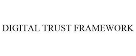 DIGITAL TRUST FRAMEWORK