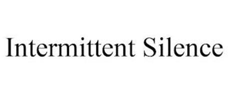 INTERMITTENT SILENCE