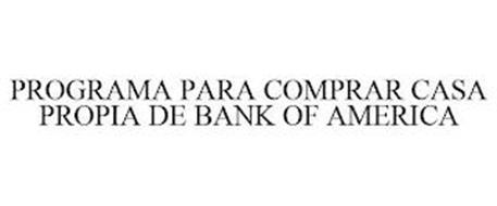 PROGRAMA PARA COMPRAR CASA PROPIA DE BANK OF AMERICA