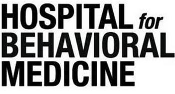 HOSPITAL FOR BEHAVIORAL MEDICINE