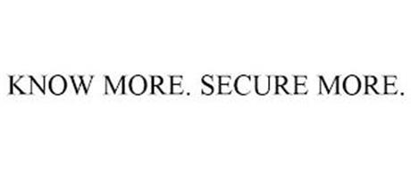 KNOW MORE. SECURE MORE.
