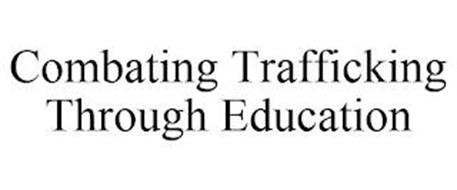 COMBATING TRAFFICKING THROUGH EDUCATION
