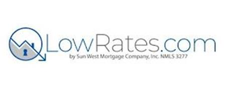 LOWRATES.COM BY SUN WEST MORTGAGE COMPANY, INC. NMLS 3277